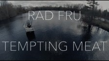 RAD FRU 'Tempting Meat' music video