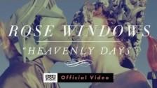 Rose Windows 'Heavenly Days' music video