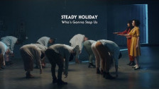 Steady Holiday 'Who's Gonna Stop Us' music video
