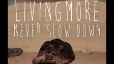 Livingmore 'Never Slow Down' music video