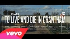 Clark 'To Live And Die In Grantham' music video