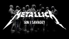 Metallica 'Am I Savage' music video