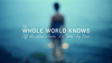 Bird 'The Whole World Knows' music video