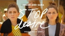 Tegan and Sara 'Stop Desire' music video