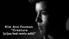 Kim Ann Foxman 'Creature (a/jus/ted remix edit)' music video
