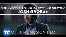 Josh Groban 'I Believe (When I Fall In Love It Will Be Forever)' music video