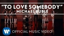 Michael Bublé 'To Love Somebody' music video