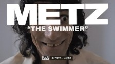 METZ 'The Swimmer' music video