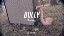 Bully 'Running' music video