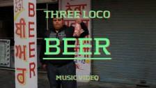 Three Loco 'Beer' music video