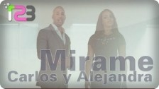 Carlos y Alejandra 'Mirame' music video