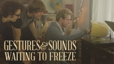 Gestures And Sounds 'Waiting to Freeze' music video
