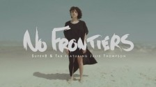 Super8 & Tab 'No Frontiers' music video