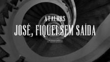 Atalhos 'José, Fiquei Sem Saída' music video