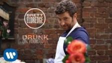Brett Eldredge 'Drunk On Your Love' music video