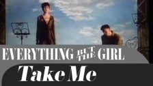 Everything But The Girl 'Take Me' music video