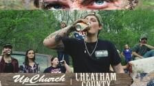 UpChurch 'Cheatam County' music video