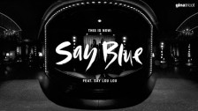 Say Lou Lou 'Blue On Blue' music video
