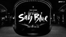 Say Lou Lou 'Blue On Blue' music video