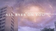Klangkarussell 'All Eyes On You' music video