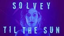 Solvey 'Til The Sun' music video