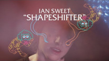 Ian Sweet 'Shapeshifter' music video