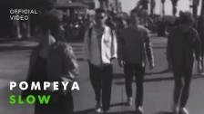 Pompeya 'Slow' music video