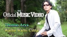Thomas Arya 'Warna Warni Cinta' music video