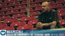 Max Pezzali 'Quello che comunemente noi chiamiamo amore' music video