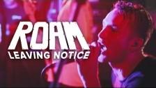 ROAM 'Leaving Notice' music video
