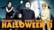Froggy Fresh 'Halloween II' music video