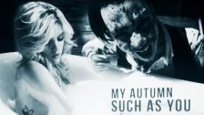 My Autumn 'Such As You' music video