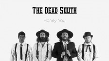 The Dead South 'Honey You' music video
