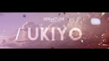 Hermitude 'Ukiyo' music video