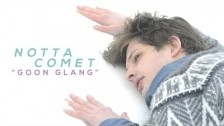 Notta Comet 'Goon Glang' music video