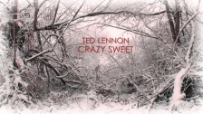 Ted Lennon 'Crazy Sweet' music video