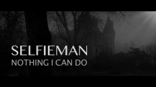 Selfieman 'Nothing I Can Do' music video