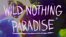 Wild Nothing 'Paradise' music video