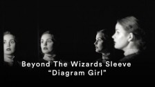 Beyond The Wizards Sleeve 'Diagram Girl' music video
