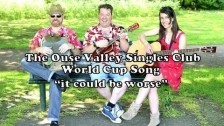 The Ouse Valley Singles Club 'It Could Be Worse' music video