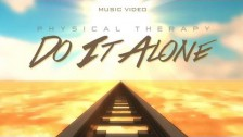 Physical Therapy 'Do it Alone' music video