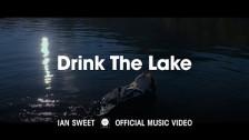 Ian Sweet 'Drink The Lake' music video