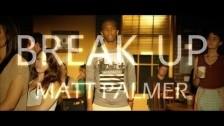Matt Palmer 'Break-Up' music video