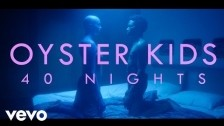 Oyster Kids '40 Nights' music video
