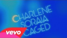 Charlene Soraia 'Caged' music video