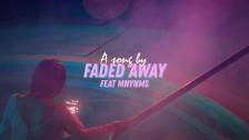 Faded Away 'Nine Bites' music video