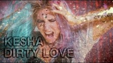 Ke$ha 'Dirty Love' music video