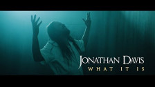 Jonathan Davis 'What It Is' music video