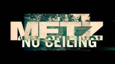 METZ 'No Ceiling' music video