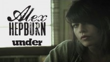 Alex Hepburn 'Under' music video